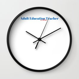 Adult Education Teacher in Action Wall Clock