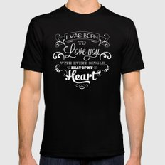 I was born to love you Mens Fitted Tee Black MEDIUM