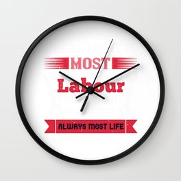 Where there is most labour there is not always most life Wall Clock