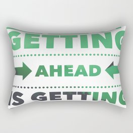 Getting ahead is starting, motivational phrase Rectangular Pillow