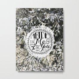 Abide in Me  |  John 15:4 Metal Print