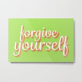 Forgive Yourself Metal Print