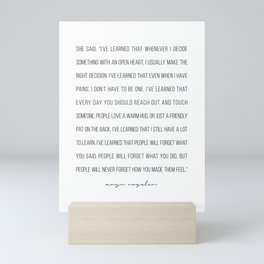 I've Learned that Whenever I Decide Something with An Open Heart … -Maya Angelou Mini Art Print