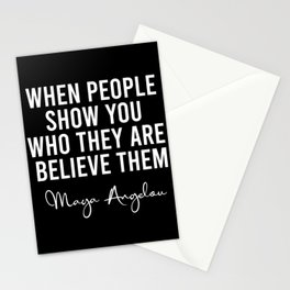 When people show you who they are believe them Stationery Cards