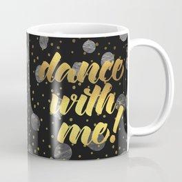 Dance With Me! Quote Coffee Mug