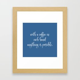 Funny Coffee Sayings Framed Art Print