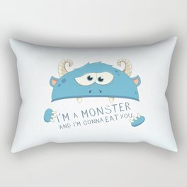 I Am A Monster And I Am Gonna Eat You Rectangular Pillow