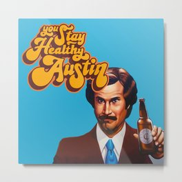 You Stay Healthy Austin Metal Print