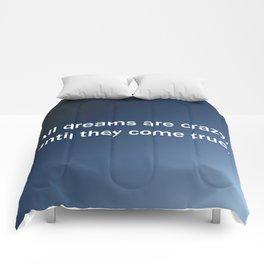 All Dreams Are Crazy Comforters