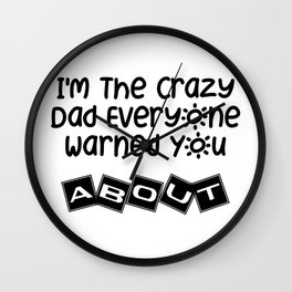 Crazy Dad Father Day Gift Wall Clock