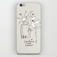 Sometimes is not Forever iPhone Skin