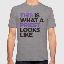 THIS is what a PRIEST looks like T-shirt
