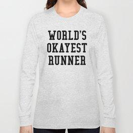 World's Okayest Runner Long Sleeve T-shirt