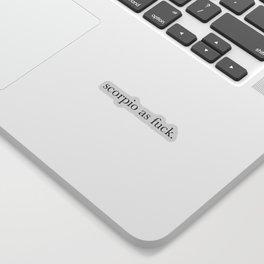 scorpio as fuck Sticker