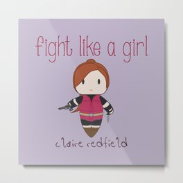 Fight Like a Girl 33 - claire redfield Metal Print