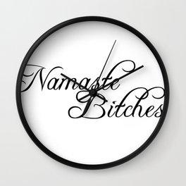 namaste bitches Wall Clock