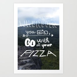wherever you go Art Print