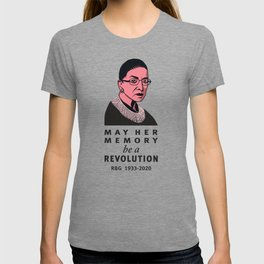 Ruth Bader Ginsburg May Her Memory be a Revolution T-shirt