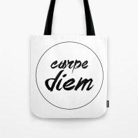 carpe diem Tote Bags featuring Carpe Diem by eARTh