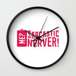 Me? Sarcastic? Never? Funny Mechanic Office Gift Wall Clock
