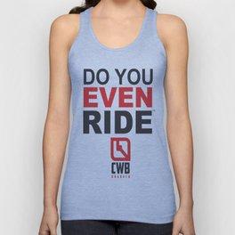 Do You Even Ride (tm) Unisex Tank Top