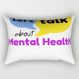 Let's talk about mental health Rectangular Pillow