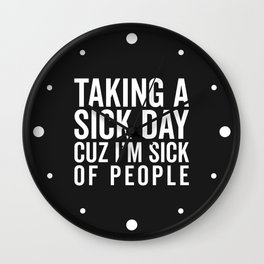 Sick Of People Funny Quote Wall Clock