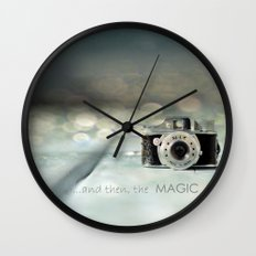 ...and then, the MAGIC happened... Wall Clock