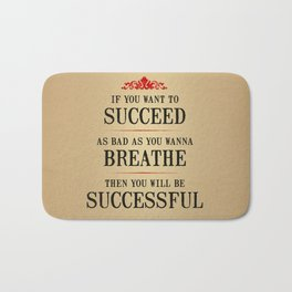 How bad do you want to be successful - Motivational poster Bath Mat