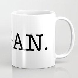 VEGAN. Coffee Mug