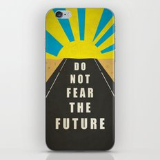 Quote: Do not fear the Future iPhone & iPod Skin