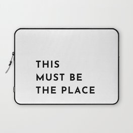 THIS MUST BE THE PLACE Laptop Sleeve