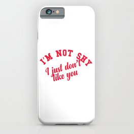 I'm not shy iPhone Case