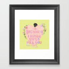 kinda sorta like you Framed Art Print