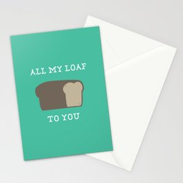 All My Loaf to You Stationery Cards