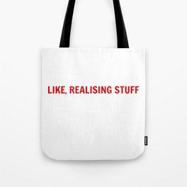 LIKE, REALISING STUFF Tote Bag
