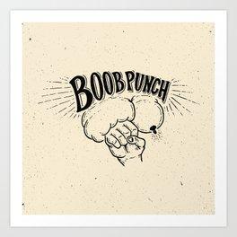 Boob Punch! Art Print