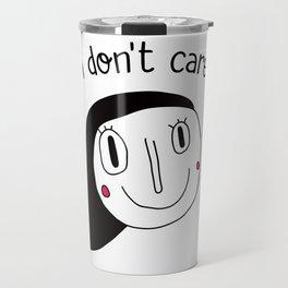 I don't care Travel Mug