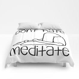 Don't Hate Meditate - Yoga - Workout. Fun & Original buddhism gift. Comforters