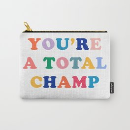 You're A Total Champ, Colorful Retro Quote Carry-All Pouch