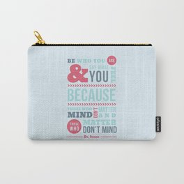 Be Who You Are - Dr. Seuss Quote Carry-All Pouch