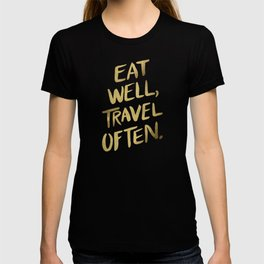 Eat Well Travel Often on Gold T-shirt