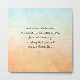 'Do You Know What You Are?' Inspiring Quote by Rumi Metal Print