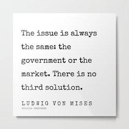 19    | 200410 | Ludwig Von Mises Quotes Metal Print