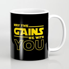 May The Gains Be With You Coffee Mug