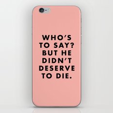 Moonrise Kingdom - Who's to say? But he didn't deserve to die. iPhone & iPod Skin
