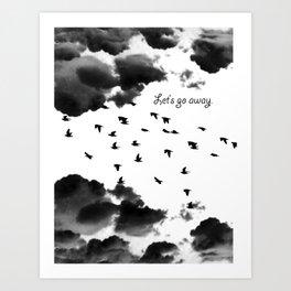 let's go away Art Print