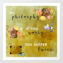 My philosophy Art Print