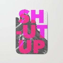 SHUT UP   Part 2. Bath Mat