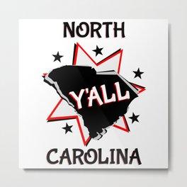 North Carolina State Pride Y'all Metal Print